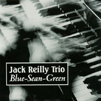 "Read ""Jack Reilly Trio"" reviewed by AAJ Staff"