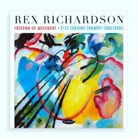 Album Freedom of Movement: 21st Century Trumpet Concertos by Rex Richardson