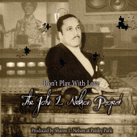 Don't Play With Love by The John L. Nelson Project