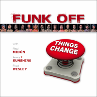 Funk Off: Things Change