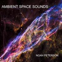 Album Ambient Space Sounds by Noah Peterson