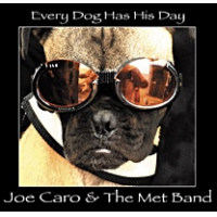 "Guitarist Joe Caro & The Met Band to release new recording ""Every Dog Has His Day"" (Innsbruck Records)"