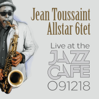 Jean Toussaint: Live At The Jazz Cafe 091218