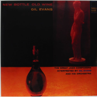 Gil Evans: Old Bottle New Wine