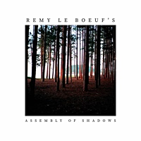 Album Assembly of Shadows by Remy Le Boeuf