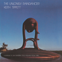 The Unlonely Raindancer by Keith Tippett