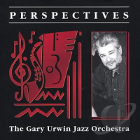 The Gary Urwin Jazz Orchestra: Perspectives