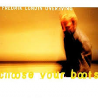 Album Choose Your Boots by Fredrik Lundin