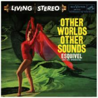 "Esquivel And His Orchestra's ""Other Worlds Other Sounds"" Coming Soon On 180g Virgin Vinyl from Audio Fidelity"