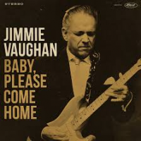 Album Baby, Please Come Home by Jimmie Vaughan