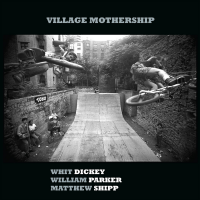 Album Village Mothership by Whit Dickey