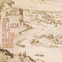 Jon De Lucia: As The River Sings