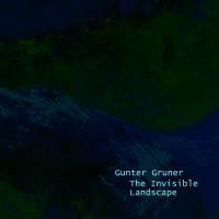Gunter Gruner: The Invisible Landscape