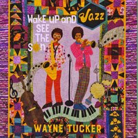 Album Wake Up and See the Sun by Wayne Tucker