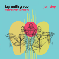 Album Just Stop by Jay Smith Group