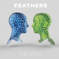 Martin Speake / Alex Maguire: Feathers