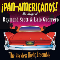Pan Americanos: The Songs of Raymond Scott & Lalo Guerrero
