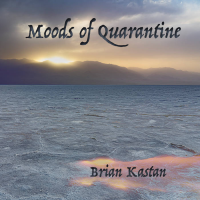 Album Moods of Quarantine by Brian Kastan