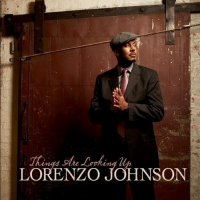 Album Things Are Looking Up by Lorenzo Johnson