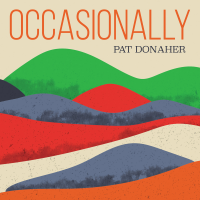 Album Occasionally by pat donaher