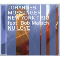 "Album Johannes Mossinger New York Trio ""Nu Love"" by Karl Latham"