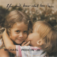 Album You Don't Know What Love Is by Michael Pedicin