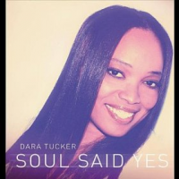 Album Soul Said Yes by Dara Tucker