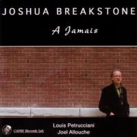 Joshua Breakstone: A Jamais