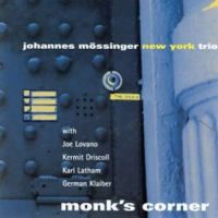 "Album Johannes Mossinger New York Trio ""Monk's Corner"" by Karl Latham"