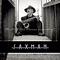 """Shannon Murray, alias Saxman, Releases """"The Stuff That Dreams Are Made Of…"""""""