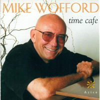 Mike Wofford: Time Cafe