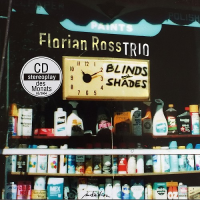 Florian Ross Trio: Blinds & Shades
