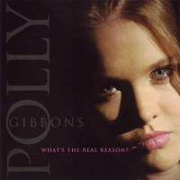 Album What's The Real Reason? by Polly Gibbons