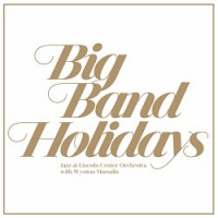 Album Big Band Holidays by Jazz at Lincoln Center Orchestra with Wynton Marsalis