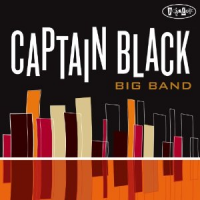 "Read ""Captain Black Big Band"" reviewed by Dan Bilawsky"