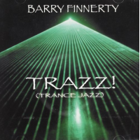 Album Trazz! (Trance Jazz) by Barry Finnerty