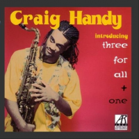 Album Introducing Three For All + One by Craig Handy