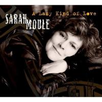 Album A Lazy Kind Of Love by Sarah Moule
