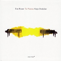 Eve Risser & Kaja Draksler: To Pianos