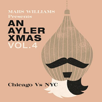 Album An Ayler Xmas Vol. 4: Chicago vs. NYC by Mars Williams