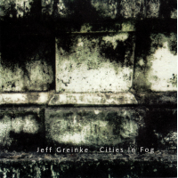 Album Cities In Fog by Jeff Greinke