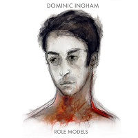 Album Role Models by Dominic Ingham
