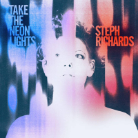 Stephanie Richards: Take The Neon Lights