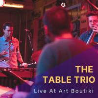Album The Table Trio: Live at Art Boutiki by Dillon Vado