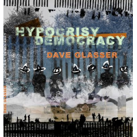 Album Hypocrisy Democracy by Dave Glasser