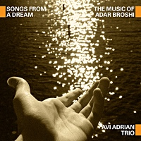 """Songs from a Dream"" - showcase release by Avi Adrian"