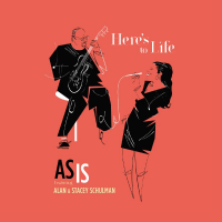 "Surprises Abound In New As Is Release ""Here's To Life"" Featuring Alan And Stacey Schulman Available February 16, 2018"