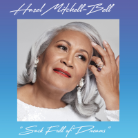 Vocalist Hazel Mitchell-Bell Releases 'Sack Full Of Dreams'