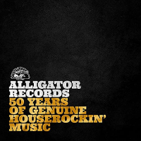 Album Alligator Records: 50 Years of Genuine Houserockin' Music