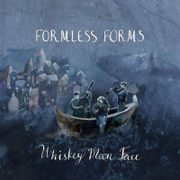 Album Formless Forms (Whiskey Moon Face) by Louisa Jones